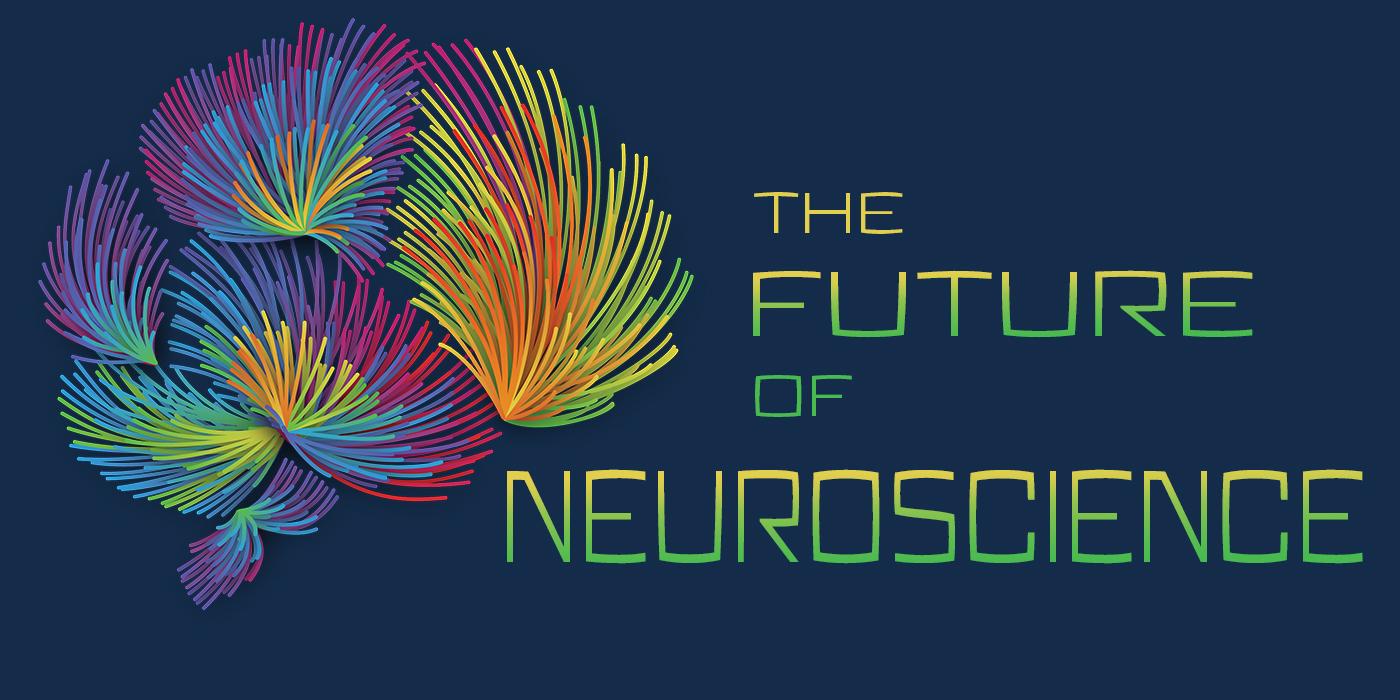 The future of neuroscience
