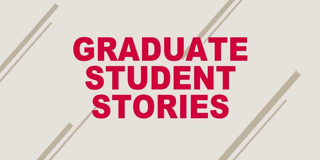 Graduate Student Stories