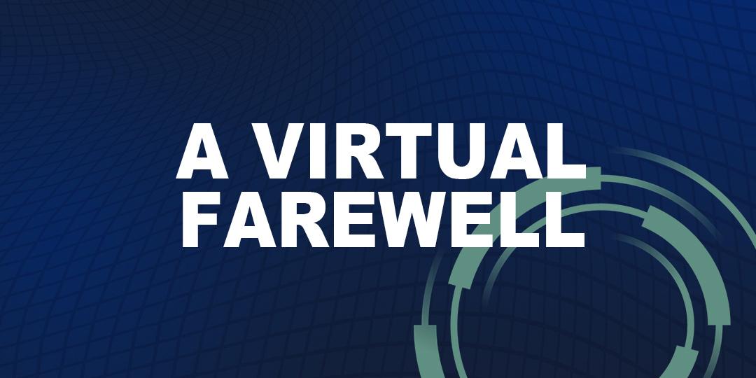 A virtual farewell